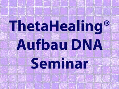 ThetaHealing-Aufbau-Seminar